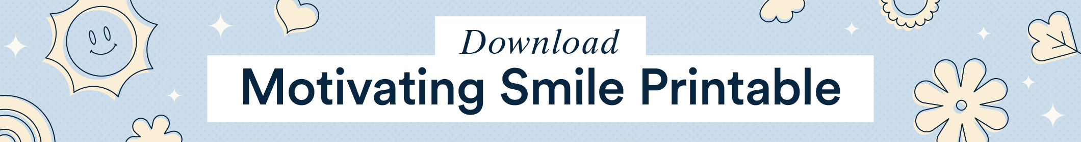 download motivating smile printable