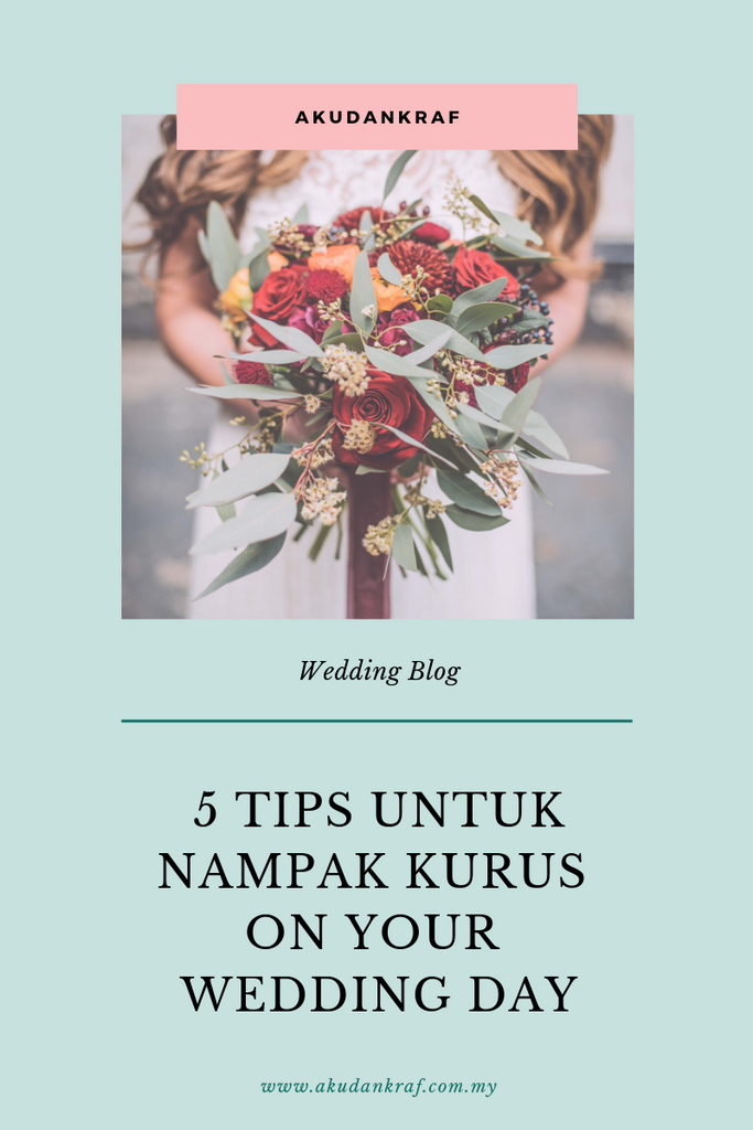 5 Tips Untuk Nampak Kurus On Your Wedding Day