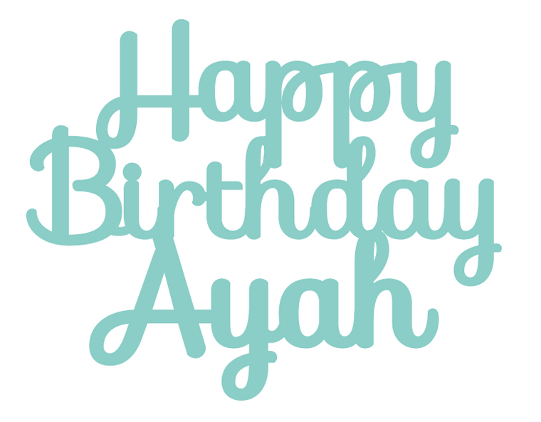 Happy Birthday Ayah [Father]