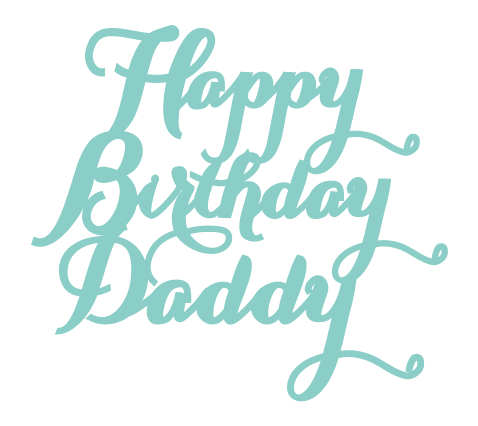 New - Happy Birthday Daddy
