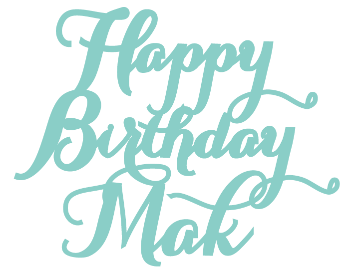 New - Happy Birthday Mak