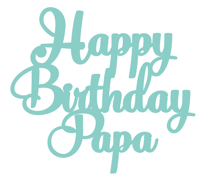 New - Happy Birthday Papa