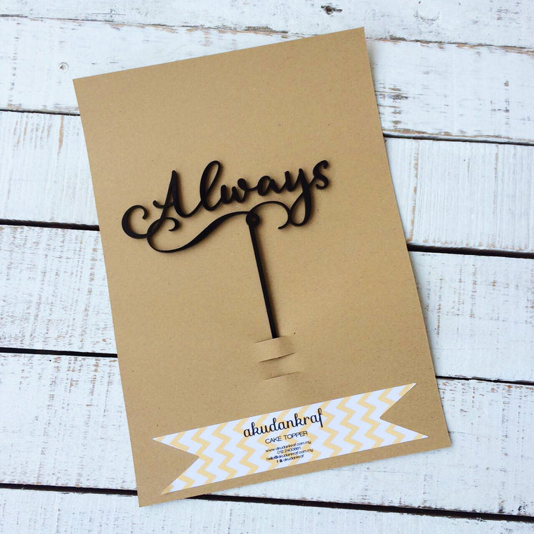 Always - Cake Topper - Acrylic