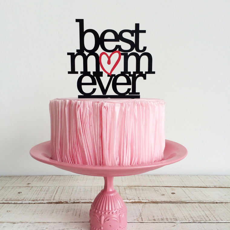 Best Mom Ever [Cake Topper]