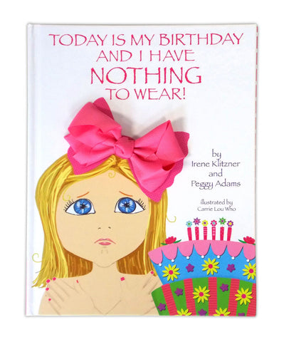 Today Is My Birthday And I Have Nothing To Wear! - Autographed Storybook & Detachable Bow Hair Clip