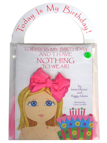 Today Is My Birthday And I Have NOTHING To Wear! - Gift Set (Includes Autographed Storybook, Detachable Bow Hair Clip, Shirt, Tutu, and Plastic Gift Box)
