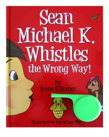 "Sean Michael K. Whistles the Wrong Way! - Autographed Storybook & Huge ""Quiet"" Detachable Whistle"