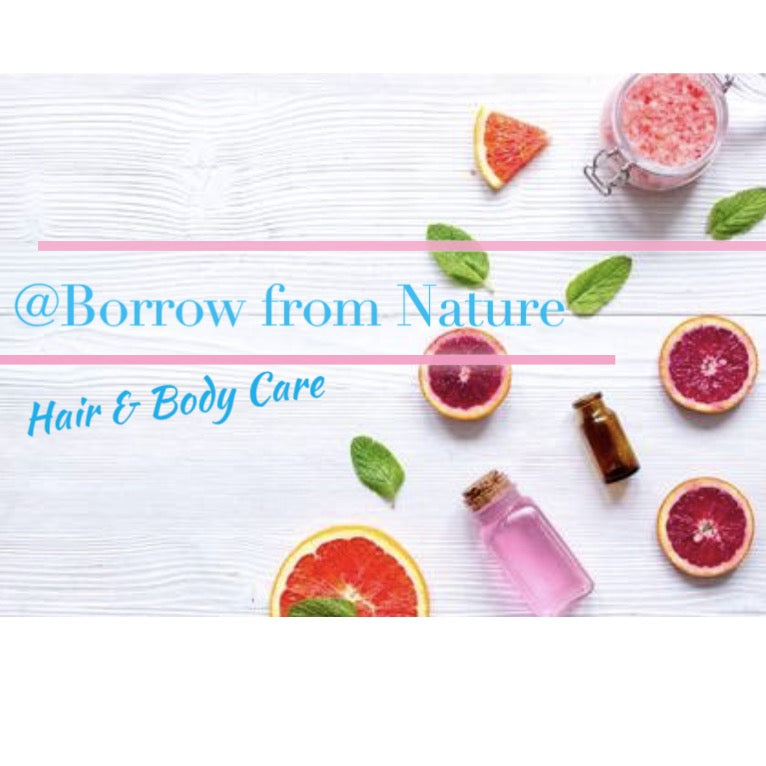 Borrow from nature all natural and organic skin, hair care products.