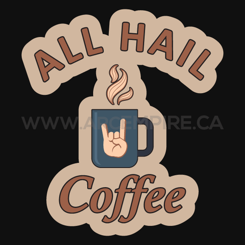 All Hail Coffee
