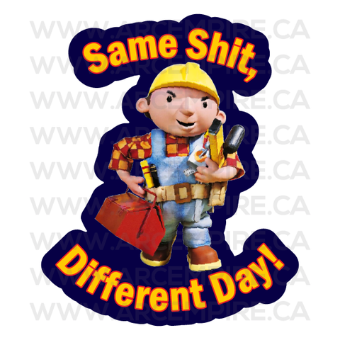 Bob the Builder - Same shit, Different Day!
