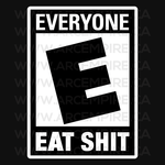 Rated Eat Shit - For Everybody