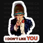 I Dont like you - Uncle Sam