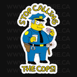 Chief Wiggum - Stop Calling the Cops