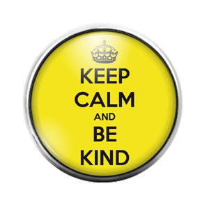 Keep Calm Be Kind- 18MM Glass Dome Candy Snap Charm GD1112
