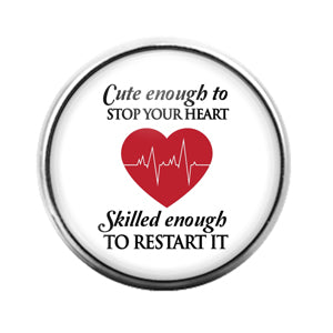 Cute Enough to Stop Heart Nurse- 18MM Glass Dome Candy Snap Charm GD1544