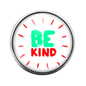 Be Kind- 18MM Glass Dome Candy Snap Charm GD1141