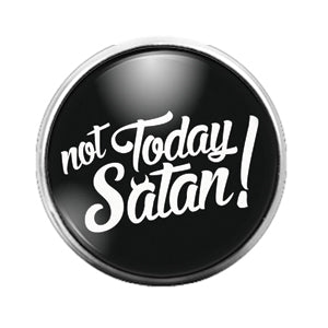Not today Satan - 18MM Glass Dome Candy Snap Charm GD0715