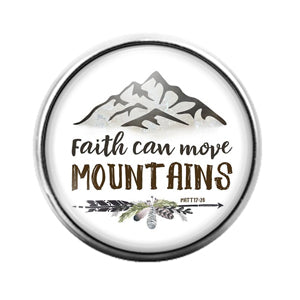 Faith Can Move Mountains - 18MM Glass Dome Candy Snap Charm GD1527