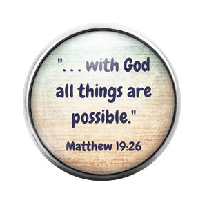 All things are possible - 18MM Glass Dome Candy Snap Charm GD0253