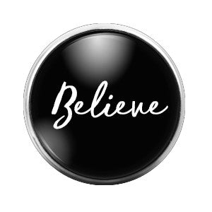 Believe - 18MM Glass Dome Candy Snap Charm GD0266