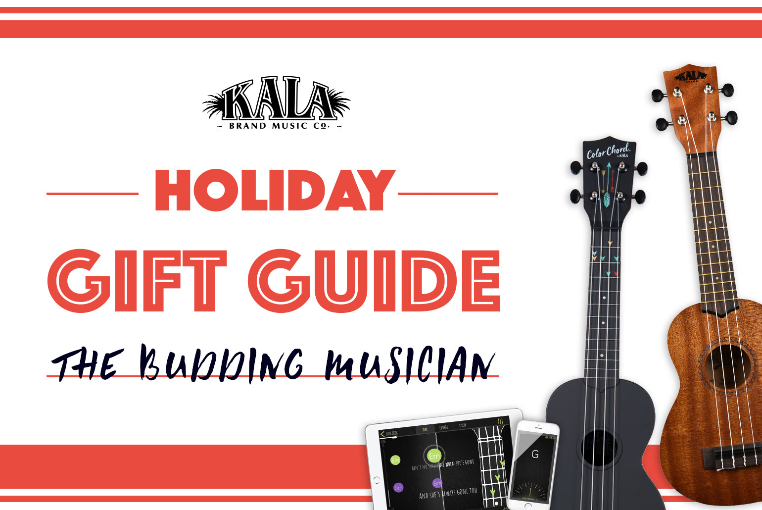 Holiday Gift Guide For A Budding Musician Kala Brand Music Co