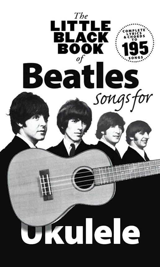 The Little Black Book of Beatles Songs for Ukulele - Instructional Songbook