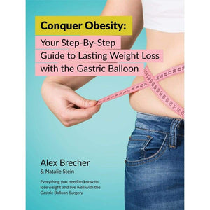 Conquer Obesity: Your Step-By-Step Guide to Lasting Weight Loss with the Gastric Balloon - Paperback - Book
