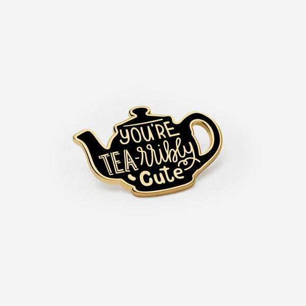 You're Tea-rribly Cute Teapot Pin