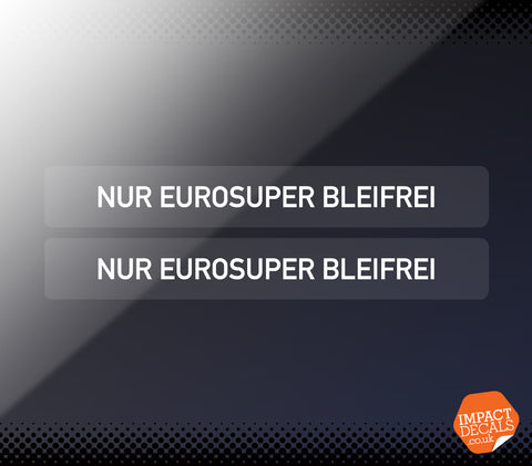 Nur Eurosuper Bleifrei Decal - Unleaded Fuel Only - Pair