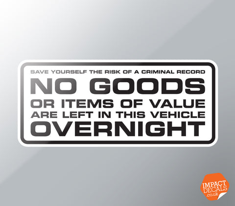 No Goods or Items of Value are Left in this Vehicle Overnight Decal