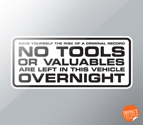 No Tools or Valuables are Left in this Vehicle Overnight Decal
