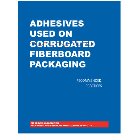 Adhesives Used on Corrugated Fiberboard Packaging