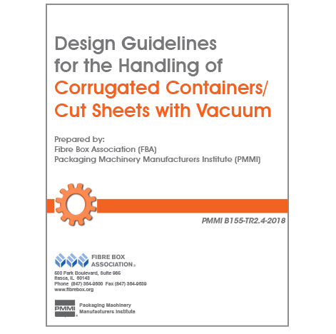 Design Guidelines for the Handling of Corrugated Containers/Cut Sheets with Vacuum (PMMI B155-TR2.4-2018)