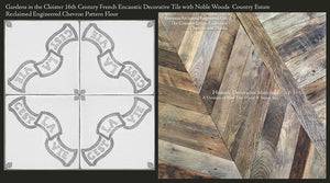 Gardens in the Cloister 16th Century Encaustic French Decorative Tile with Country Estate Reclaimed Engineered Oak Chevron Pattern Floor