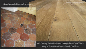 18th Century French Reclaimed Hexagon Terra Cotta Tiles + Kings of France 18th Century French Oak Floors in Weathered Oak