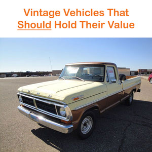 Vintage Vehicles That Should Hold Their Value