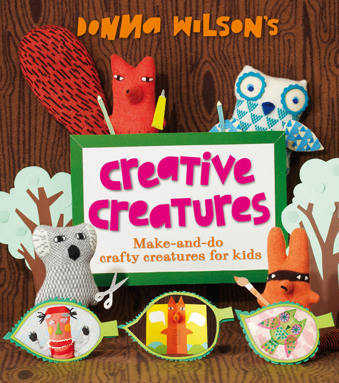 books, activity books, make your own soft toys, creative creatures, donna wilson, published by Bobby Rabbit