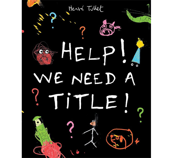 Herve Tullet Help! We Need A Title! Book, published by Bobby Rabbit