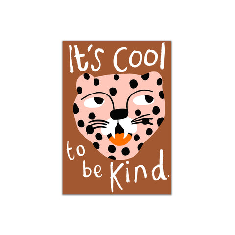 It's Cool To Be Kind A4 Print by Yayastudio, available at Bobby Rabbit. Free UK Delivery over £75