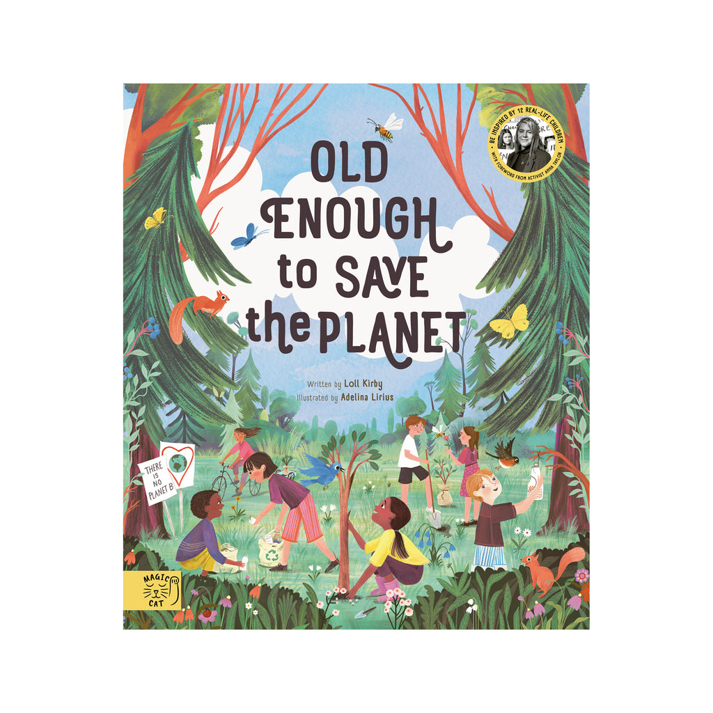 Old Enough to Save The Planet by Loll Kirby, available at Bobby Rabbit. Free UK Delivery over £75