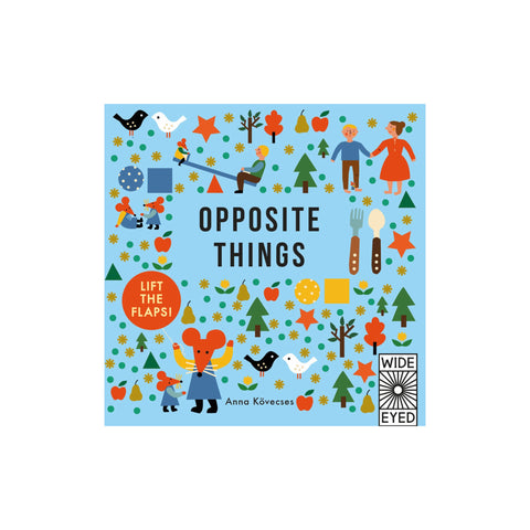 Opposite Things by Anna Kovecses - children's number and counting book, available at Bobby Rabbit.