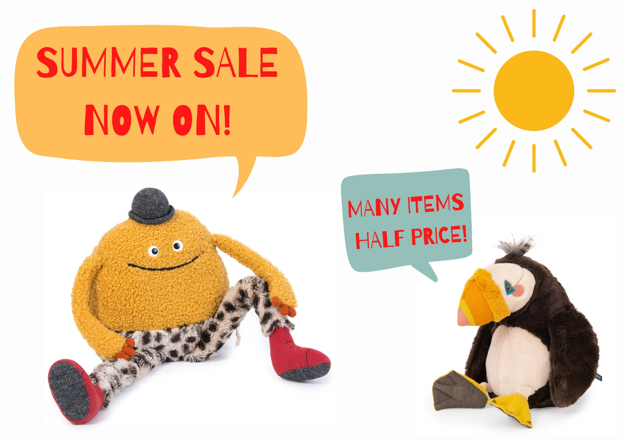 HOP INTO OUR SHOP AND SAY HELLO TO OUR CUDDLY TOYS...