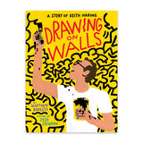 Drawing On Walls: A Story Of Keith Haring Book - Keith Haring Pop Shop
