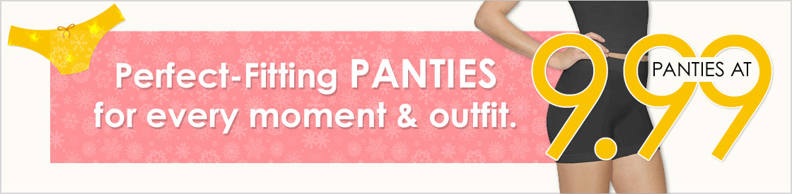 Perfect-Fitting PANTIES for every moment & outfit $9.99.