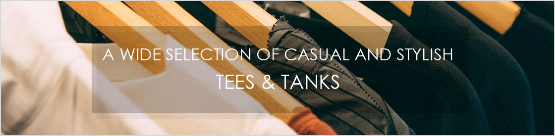 A wide selection of Casual and Stylish Tees & Tanks
