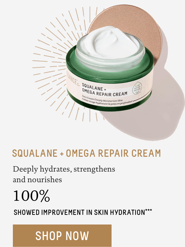 - Squalane + Omega Repair Cream: Deeply hydrates, strengthens and nourishes. 100% showed improvement in skin hydration***. Call To Action: Shop Now.