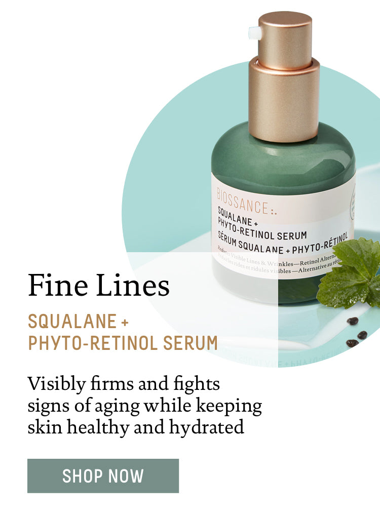 Fine Lines: Squalane + Phyto-Retinol Serum. Visibly firms and fights signs of aging while keeping skin healthy and hydrated. Shop Now.