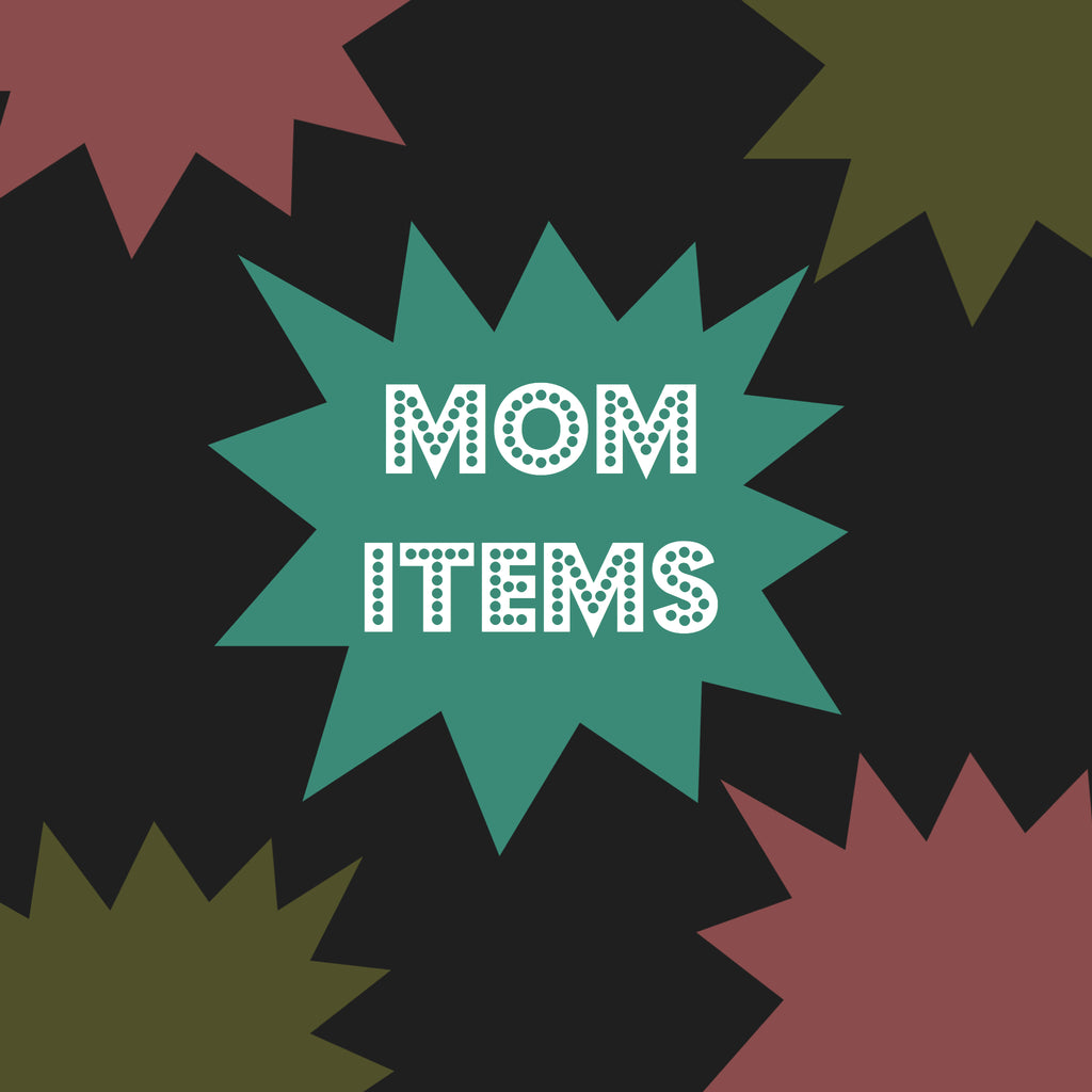 Mom Items