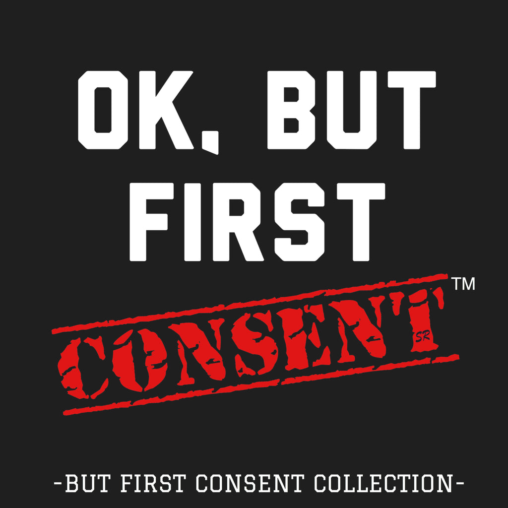 But First Consent™ Collection