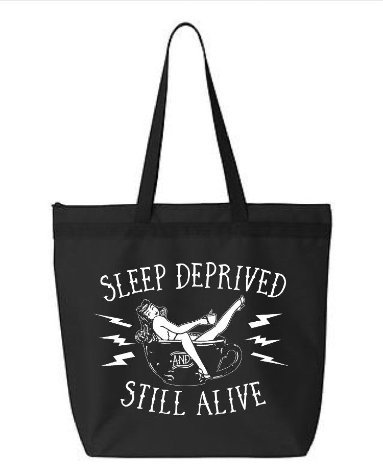 Sleep Deprived and Still Alive™ Zippered Tote (3 Colors)